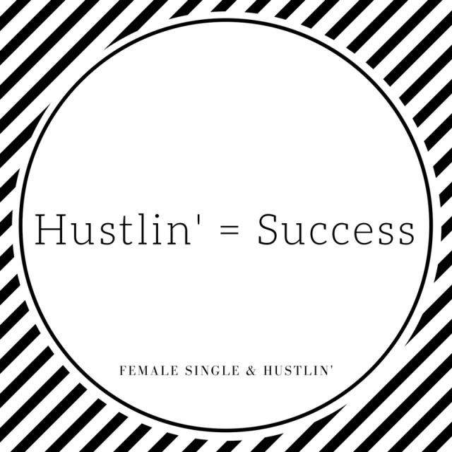 Hustlin' Leads to Success