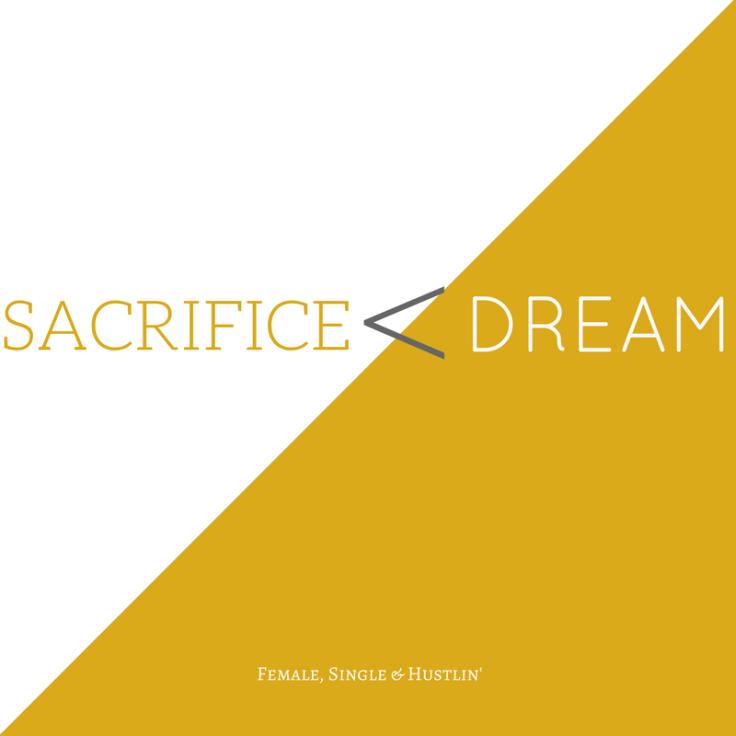 SACRIFICE less than DREAM