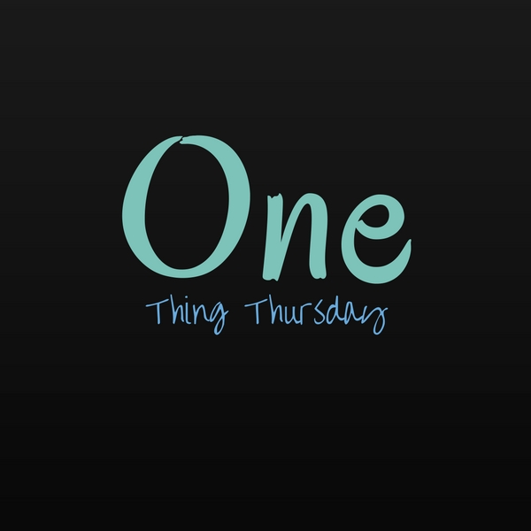 One Things Thursday